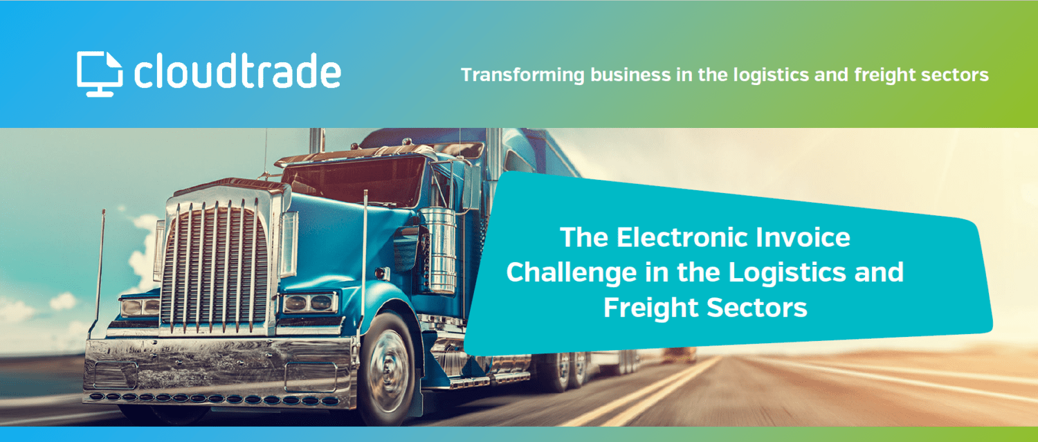 The Electronic Invoice Challenge in the Logistics and Freight Sectors